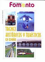 TRENES HISTORICOS Y TURISTICOS EN ESPAÑA. REVISTA DEL MINISTERIO DE FOMENTO. Nº 619 JULIO-AGOSTO 2012. ESPECIAL MONOGRAFICO