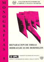 MON-5 REPARACION OBRAS HIDRAULICAS DE HORMIGON - ACTAS DE LAS JORNADAS (BARCELONA, ENERO 1991)