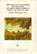 CHI-37 MEMORIAS DE UN INGENIERO DEL SIGLO XIX. EDUARDO CABELLO EBRENT (ARTIFICE DEL PUERTO DE VIGO)