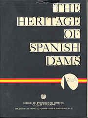 CHI-45 THE HERITAGE OF SPANISH DAMS (FACSIMIL DE LA EDICION DE 1970)