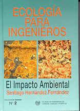 SEI-2 ECOLOGIA PARA INGENIEROS. EL IMPACTO AMBIENTAL (2ª ED. REVISADA Y AMPLIADA)