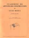 CUADERNO DE APUNTES DE CONSTRUCCION DE LUIS MOYA (CURSO 1924 - 1925)