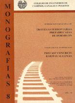MON-8 TRAVIESAS FERROVIARIAS PREFABRICADAS DE HORMIGON - PRECAST CONCRETE RAILWAY SLEEPERS - PONENCIAS DEL SIMPOSIO