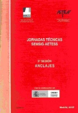 JORNADAS SEMSIG-AETESS, 5ª SESION: ANCLAJES (CONTIENE CD-ROM)