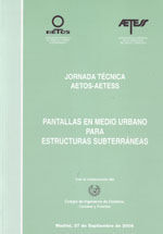 JORNADA TECNICA SEMSIG-AETESS. PANTALLAS EN MEDIO URBANO PARA ESTRUCTURAS SUBTERRANEAS