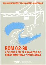 ROM 0.2-90 ACCIONES EN EL PROYECTO DE OBRAS MARITIMAS Y PORTUARIAS