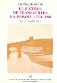 CHI-20 SISTEMA DE TRANSPORTES EN ESPAÑA 1750-1850, 2 TOMOS. TOMO I: LA RED VIARIA. TOMO II: EL TRAFICO Y LOS SERVICIOS