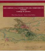 LOS CAMINOS Y LA CONSTRUCCION DEL TERRITORIO EN ZAMORA. CATALOGO DE PUENTES. 2 TOMOS EN ESTUCHE