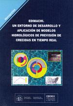 EDIMACHI. UN ENTORNO DE DESARROLLO Y APLICACION DE MODELOS HIDROLOGICOS DE PREVISION DE CRECIDAS EN TIEMPO REAL. M-73