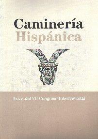 CAMINERIA HISPANICA. ACTAS DEL VII CONGRESO INTERNACIONAL