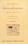 TEORIA Y PRACTICA DE POZOS ARTESIANOS Y ARTE DE ALUMBRAR AGUAS (ED. FACSIMIL DE LA DE 1880)