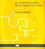 LA CONSTRUCCION DE LA ARQUITECTURA, TOMO 3: LA COMPOSICION (3ª REIMPR)