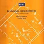 LA VIVIENDA CONTEMPORANEA. PROGRAMA Y TECNOLOGIA (2ª REIMPRESION)