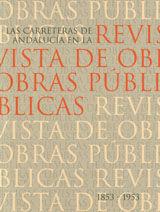 CHI-73 LAS CARRETERAS DE ANDALUCIA EN LA REVISTA DE OBRAS PUBLICAS (1853-2004). OBRA EN 2 TOMOS