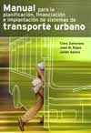 MANUAL PARA LA PLANIFICACION, FINANCIACION E IMPLANTACION DE SISTEMAS DE TRANSPORTE URBANO