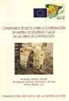 COMENTARIOS TECNICOS SOBRE LA COORDINACION EN MATERIA DE SEGURIDAD Y SALUD EN LA CONSTRUCCION (2ª EDICION)