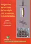 PROYECTO DE ESTRUCTURAS DE HORMIGON CON ARMADURAS INDUSTRIALIZADAS (CONTIENE CD-ROM)
