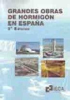GRANDES OBRAS DE HORMIGON EN ESPAÑA, 3ª EDICION