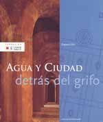 AGUA Y CIUDAD DETRAS DEL GRIFO (CATALOGO DE LA EXPOSICION)