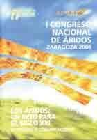 I CONGRESO NACIONAL DE ARIDOS. ZARAGOZA 2006. LOS ARIDOS: UN RETO PARA EL SIGLO XXI