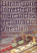 EL TRANSPORTE TERRESTRE DE MERCANCIAS: ORGANIZACION Y GESTION