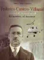 FEDERICO CANTERO VILLAMIL. CRONICA DE UNA VOLUNTAD. EL HOMBRE, EL INVENTOR