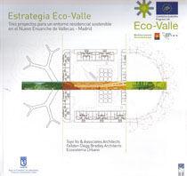 ESTRATEGIA ECO-VALLE. TRES PROYECTOS PARA UN ENTORNO RESIDENCIAL SOSTENIBLE EN EL NUEVO ENSANCHE DE VALLECAS-MADRID
