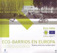 ECO-BARRIOS EN EUROPA. NUEVOS ENTORNOS RESIDENCIALES. EDICION BILINGÜE ESPAÑOL-INGLES