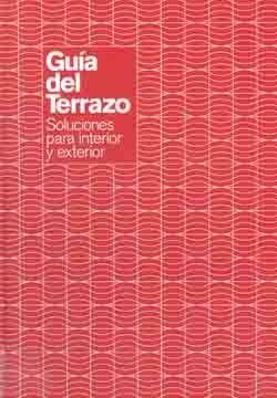 GUIA DEL TERRAZO II. SOLUCIONES PARA INTERIOR Y EXTERIOR