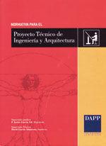 NORMATIVA PARA EL PROYECTO TECNICO DE INGENIERIA Y ARQUITECTURA. FORMATO DVD. ACTUALIZABLE ON-LINE DURANTE EL AÑO
