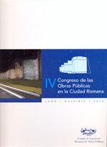 IV CONGRESO DE LAS OBRAS PUBLICAS EN LA CIUDAD ROMANA