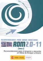 ROM 2.0-11. RECOMENDACIONES PARA EL PROYECTO Y EJECUCION EN OBRAS DE ATRAQUE Y AMARRE (TOMO I Y II)