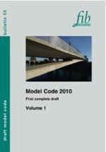 MODEL CODE 2010, FIRST COMPLETE DRAFT - VOLUME 1. FIB BULLETIN Nº 55