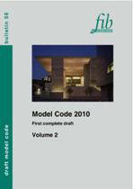 MODEL CODE 2010, FIRST COMPLETE DRAFT - VOLUME 2. FIB BULLETIN Nº 56