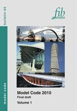 MODEL CODE 2010 - FINAL DRAFT. VOLUME 1. FIB BULLETIN Nº 65