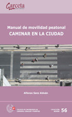 SEI-56 MANUAL DE MOVILIDAD PEATONAL. CAMINAR EN LA CIUDAD