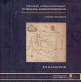 CARTOGRAFIA HISTORICA DE GUANAJUATO EN TIEMPO DE LA GUERRA DE INDEPENDENCIA