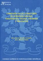CORROSION EN LAS ESTRUCTURAS DE HORMIGON ARMADO: FUNDAMENTOS, MEDIDA, DIAGNOSIS Y PREVENCION
