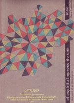 EL ESPIRITU IMPRESO DE UNA IDEA. CATALOGO DE LA EXPOSICION CONMEMORATIVA DE LOS 60 AÑOS DE LA REVISTA INFORMES DE LA CONSTRUCCION. ED. BILINGÜE ESPAÑOL-INGLES