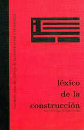 LEXICO DE LA CONSTRUCCION DEL INSTITUTO EDUARDO TORROJA DE LA CONSTRUCCION Y DEL CEMENTO