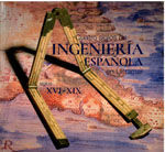 EDE-64 CUATRO SIGLOS DE INGENIERIA ESPAÑOLA EN ULTRAMAR. SIGLOS XVI - XIX