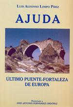 AJUDA. ULTIMO PUENTE-FORTALEZA DE EUROPA (HOMENAJE A JOSE A. FERNANDEZ ORDOÑEZ)