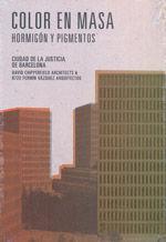 COLOR EN MASA : HORMIGON Y PIGMENTOS : CIUDAD DE LA JUSTICIA DE BARCELONA