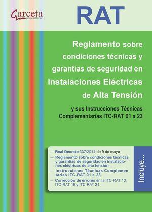 REGLAMENTO SOBRE CONDICIONES TECNICAS Y GARANTIAS DE SEGURIDAD EN INSTALACIONES ELECTRICAS DE ALTA TENSION Y SUS INSTRUCCIONES TECNICAS COMPLEMENTARIAS ITC-RAT 01 A 23