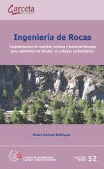 SEI-52 INGENIERIA DE ROCAS. CARACTERIZACION DE MACIZOS ROCOSOS Y APLICACION DE LA TEORIA DE ROCAS: UN ENFOQUE PROBABILISTICO