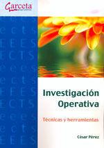 INVESTIGACION OPERATIVA. TECNICAS Y HERRAMIENTAS