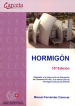 CES-300 HORMIGON. 10ª ED. ADAPTADO A LA INSTRUCCION PARA LA RECEPCION DE CEMENTOS Y A LA INSTRUCCION DE HORMIGON ESTRUCTURAL EHE