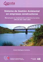 SEI-48 SISTEMA DE GESTION AMBIENTAL EN EMPRESAS CONSTRUCTORAS. MANUAL PARA SU IMPLANTACION CONFORME A LA NORMA UNE-EN ISO 14001:2004
