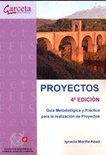 CES-307 PROYECTOS. GUIA METODOLOGICA Y PRACTICA PARA LA REALIZACION DE PROYECTOS. 4ª ED.