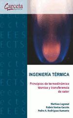 INGENIERIA TERMICA PRINCIPIOS DE TERMODINAMICA TECNICA Y TRANSFERENCIA DE CALOR